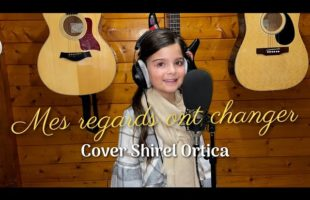 """Mes regards ont changer """"Cover"""" – Shirel Ortica"""